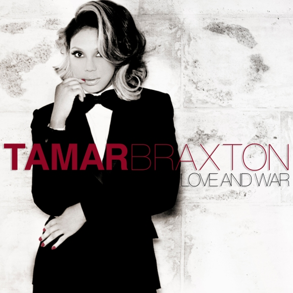 "Tamar Braxton ""Love and War"""